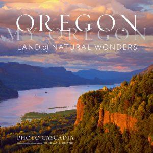 Oregon My Oregon: Land of Natural Wonders